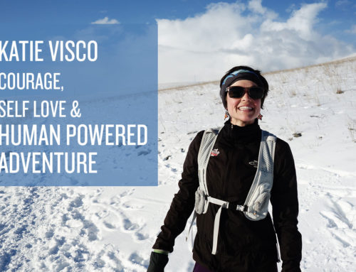 Interview With Katie Visco – Courage, Self Love, and Human Powered Adventures